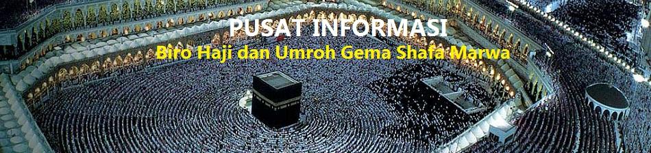 Pusat Informasi Haji Umroh Gema Shafa Marwa